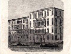 Palazzo Foscaria A Venezia -- Original - Druck Aus 1865 - Alte Papiere