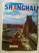 SHANGHAI TOURISM  - SHANGHAI TOURISM BUREAU, 1984. 60 PAGES. 8 CENTERFOLD PAGES: THE BUND PHOTO - Exploration/Travel