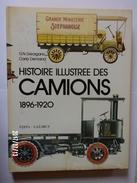 Histoire Illustrée Des Camions 1896-1920 - Camions