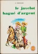 C. Fontugne - Le Javelot Bagué D'argent - Collection Du Troubadour N° 1 - ( 1970 ) . - Books, Magazines, Comics
