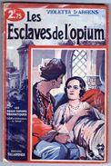 Les Esclaves De L'opium - Violetta D'Argens - Tallandier 1933 - Curiosa - Drogue - RARE - Autres