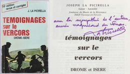 J. La Picirella Dédicacé Témoignages Sur Le Vercors Drôme Isère - 1939-45