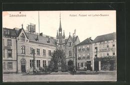 AK Schmalkalden, Kaiserliches Postamt Mit Luther-Brunnen - Schmalkalden