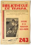 LIVRET 1953 HISTOIRE DE LA NAVIGATION SOUS MARINE SCAPHANDRE SCAPHANDRIER SOUS MARIN BIBLIOTHEQUE DE TRAVAIL 243 BT - Plongée