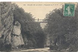 376. VALLEE DE LA LOUE . PASSERELLE DU T-C-F . + 1 PERS DESSUS AFFR SUR RECTO EN 1915 - Sonstige Gemeinden