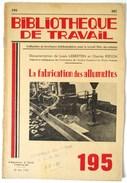 LIVRET 1952 LA FABRICATION DES ALLUMETTES BIBLIOTHEQUE DU TRAVAIL BT 195 METZ-DEVANT- LES- PONTS BRIQUET - Books