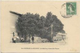 07.ST CIERGE LA SERRE. GRANDE PLACE - Autres Communes