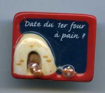 FEVES - FEVE - ARDOISE DEVINETTE : DATE DU 1er FOUR A PAIN ? - Altri
