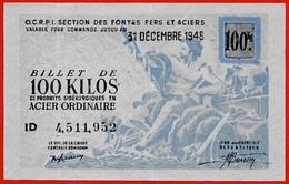 1948 Billet De 100 KILOS De Produits Sidérurgiques En ACIER ORDINAIRE (ID 4511952) * O.C.R.P.I. Nécessité - Bons & Nécessité