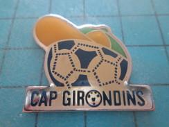 Pin813e Pin's Pins /  SPORTS / .CLUB DE FOOT CAP GIRONDINS  Rare Et De Belle Qualité !!! - Fussball