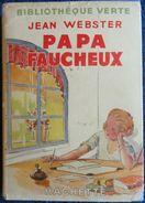 Jean Webster - Papa Faucheux -  Bibliothèque Verte - ( 1946 ) . - Bücher, Zeitschriften, Comics