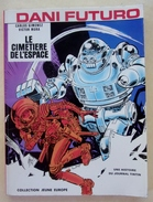 Dani Futuro : Le Cimetière De L'espace   EO 1974 TBE - Kleinformat
