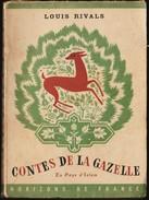 Louis Rivals - Contes De La Gazelle - ( En Pays D' Islam ) - Éditions Horizons De France - ( 1947 ) . - Sonstige