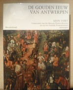 DE GOUDEN EEUW VAN ANTWERPEN - LEON VOET    1974 - Culture