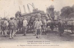 L'Armée Américaine En France - The Américan Army In France - Régiment Infanterie Embarquant Son Matériel Pour Le Front - Oorlog 1914-18