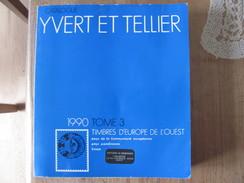 Catalogue Yvert Et Tellier 1990 Tome 3 Timbres D Europe De L Ouest Pays Cee Scandinaves Suisse - Thématiques