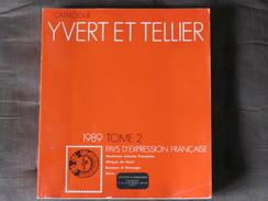 Catalogue Yvert Et Tellier 1989 Tome 2 Pays D Expression Francaise Anciennes Colonies Afrique Du Nord Sarre Bureaux - Thématiques