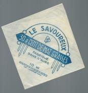 Ancienne Etiquette Fromage  Le Savoureux Fabriqué Dans L'Aube 10 - W 30%mg - Formaggio