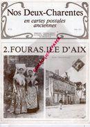 17 - FOURAS - ILE D' AIX- FORT BOYARD-NOS DEUX CHARENTES EN CARTES POSTALES -N° 11- CHRISTIAN GENET GEMOZAC- 1982 - Aquitaine
