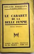 Le Cabaret De La Belle Femme De Roland Dorgelès - Livres, BD, Revues