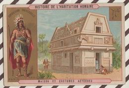 7AJ192 CHROMO HISTOIRE DE L'HABITATION HUMAINE MAISON ET COSTUMES AZTEQUES 2 SCANS - Histoire