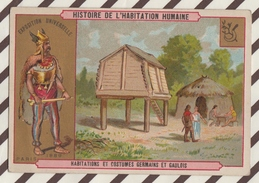 7AJ193 CHROMO HISTOIRE DE L'HABITATION HUMAINE HABITATIONS ET COSTUMES GERMAINS ET GAULOIS 2 SCANS - Histoire