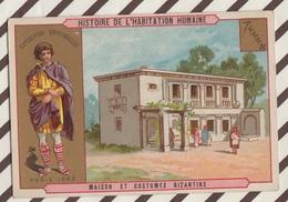 7AJ199 CHROMO HISTOIRE DE L'HABITATION HUMAINE MAISON ET COSTUMES BIZANTINS 2 SCANS - Histoire