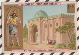 7AJ202 CHROMO HISTOIRE DE L'HABITATION HUMAINE MAISON ET COSTUMES  PERSANS 2 SCANS - Histoire