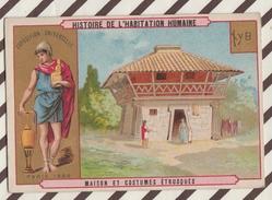 7AJ206 CHROMO HISTOIRE DE L'HABITATION HUMAINE MAISON ET COSTUMES  ETRUSQUES 2 SCANS - Histoire
