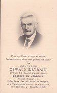 VAUDIGNIES CHIEVRES Docteur Oswald DETRAIN 1878-1953 Président D'honneur Les Amis Réunis TAINTIGNIES Souvenir Mortuaire - Obituary Notices