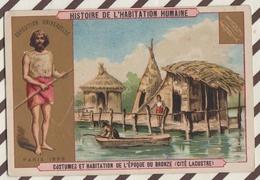 7AJ208 CHROMO HISTOIRE DE L'HABITATION HUMAINE  COSTUMES ET HABITATION DE L'EPOQUE DU BRONZE 2 SCANS - Histoire