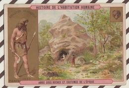 7AJ212 CHROMO HISTOIRE DE L'HABITATION HUMAINE ABRIS SOUS ROCHES ET  COSTUMES DE L'EPOQUE 2 SCANS - Histoire