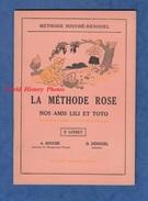 Livre Ancien De 1951 Avec Illustrations - LA METHODE ROSE , Nos Amis Lili Et Toto - A. Souché & D. Dénouel - Bücher, Zeitschriften, Comics