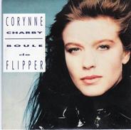CORYNNE  CHARBY  Boule De Flipper - 45 T - Maxi-Single