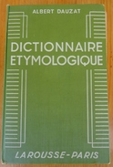 Larousse-Paris - Albert Dauzat - Dictionnaire Etymologique - 1954 - Wörterbücher