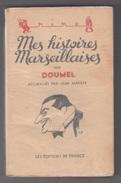 MES HISTOIRES MARSEILLAISES Par DOUMEL - 1937 (MARSEILLE) - Livres, BD, Revues