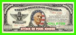 BILLETS - ONE MILLION DOLLARS, THE UNITED STATES OF AMERICA - PRESIDENT ROOSEVELT - ATTACK ON PEARL HARBOR, DEC 7 1941 - - Etats-Unis