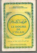 Bibliotheque Religieuse De La Confrérie ALAOUIA EMESTGHANEM LE DOGME DE L'ISLAM - Livres, BD, Revues