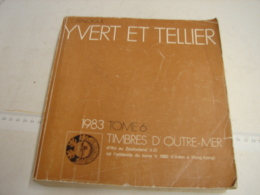 Liv. 82. Ancien Catalogue Yvert & Tellier Tome 6. Outre-Mer. 1982 - France