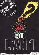Politique L'An 1 La Rose 10 Mai 1981 Allégérie Sociale Carte Numérotée 70 - Evènements