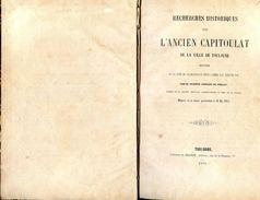 Ancien Capitoulat De La Ville De Toulouse Par Le Vicomte Gustave De Juillac - Livres, BD, Revues