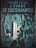 Pierre Fuval - L' évadé De Coëtcarantec - Collection Signe De Piste / Éditions Alsatia - ( 1946 ) . - Bücher, Zeitschriften, Comics
