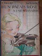 """VINTAGE """" D'UN PALAIS ROSE A UNE MANSARDE DE T.TRIBY"""" (3.1939) - Livres, BD, Revues"""
