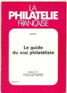 GUIDE DU VRAI PHILATELISTE état Neuf . 125 Pages .INDISPENSABLE . - Andere Boeken