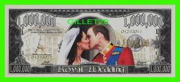 BILLETS , ONE MILLION DOLLARS - KATE & WILLIAM, ROYAL WEDDING - ROYAL LOVE STORY - UNITED STATES OF AMERICA - - Stati Uniti