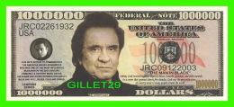 BILLETS , ONE MILLION DOLLARS - JOHNNY CASH, THE MAN IN BLACK - UNITED STATES OF AMERICA - - Etats-Unis