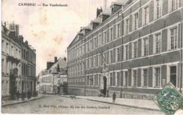 CAMBRAI ... RUE VANDERBURCH - Cambrai
