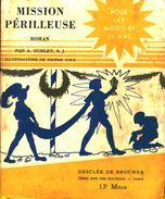A. Hublet ,S.J  - Mission Périlleuse - Desclée De Brouwer - ( 1938 ) . - Livres, BD, Revues