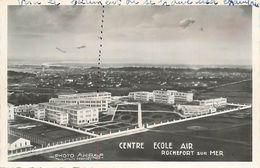 A-17. 7966 : ROCHEFORT-SUR-MER CENTRE ECOLE AIR - Rochefort