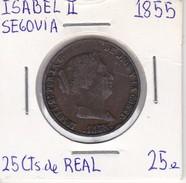 MONEDA DE ESPAÑA DE ISABEL II DEL AÑO 1855 DE 25 CENTIMOS DE REAL (COIN) SEGOVIA - [ 1] …-1931 : Reino